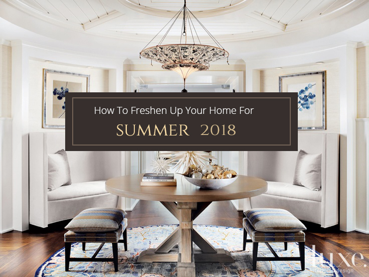 Summer, The Best Interior Trends for Summer 2018
